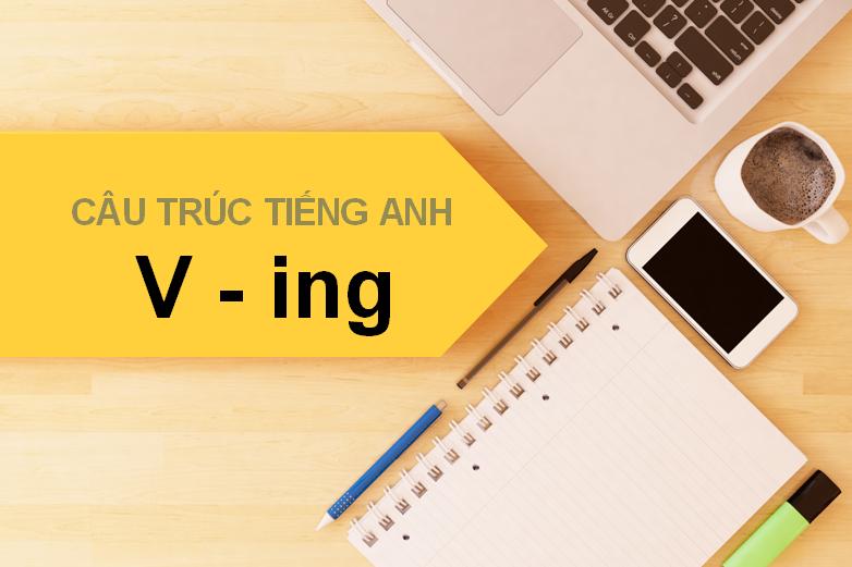 Bài tập Tiếng Anh vận dụng cấu trúc đi với V-ing